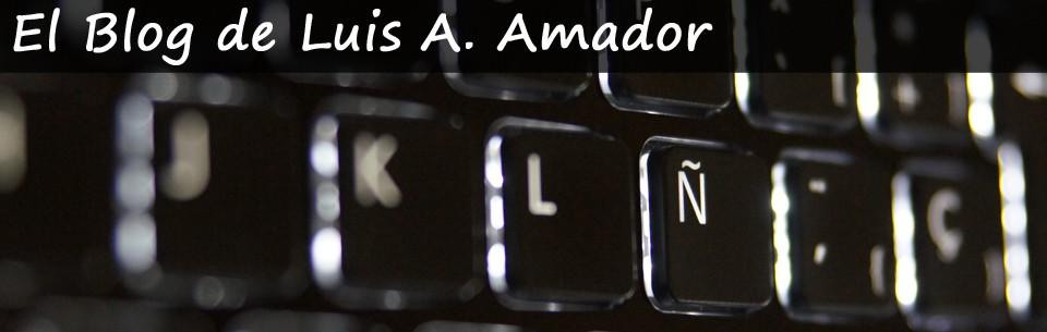 El Blog de Luis Alberto Amador